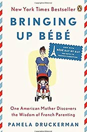 books voila montessori Bringing Up Bébé: One American Mother Discovers the Wisdom of French Parenting