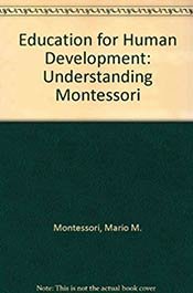 books voila montessori Education for Human Development: Understanding Montessori