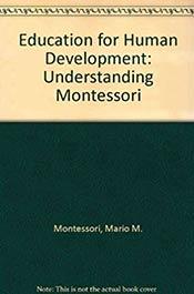 books voila montessori Education for Human Development: Understanding Montessori