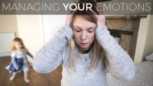 Managing Your Emotions When Your Child Pushes Your Buttons