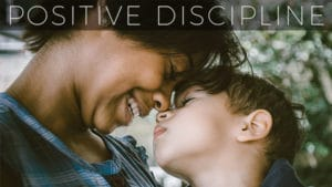 How Positive Discipline Changed My Life