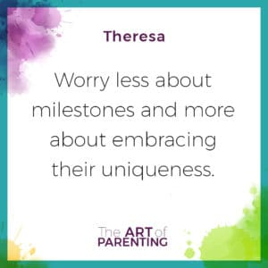 Worry less about milestones and more about embracing their uniqueness.